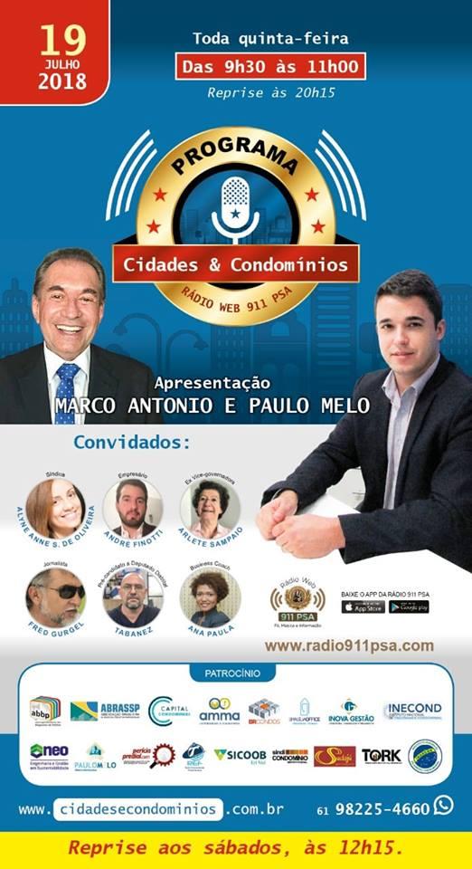Amanhã tem o programa Cidades & Condomínios com Marco Antonio e Paulo Melo