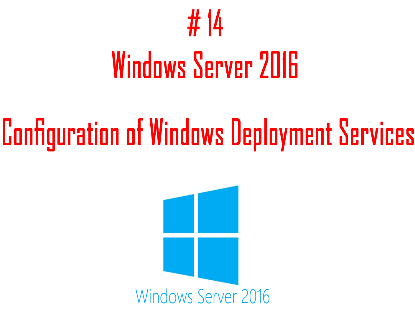 Configuration of Windows Deployment Services on Windows Server 2016