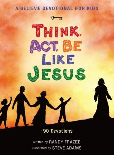 Think, Act, Be Like Jesus by: Randy Frazee (Book Review)