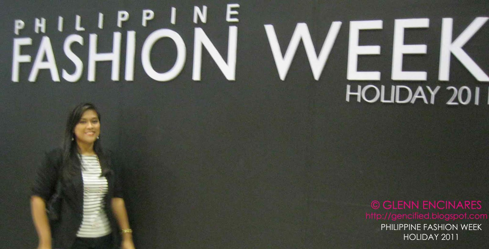 GENCIFIED: Philippine Fashion Week Holiday 2011: My Experience