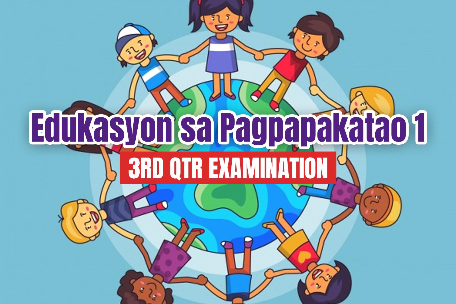 Edukasyon sa Pagpapakatao 1 3rd Qtr Examination - mdmrara