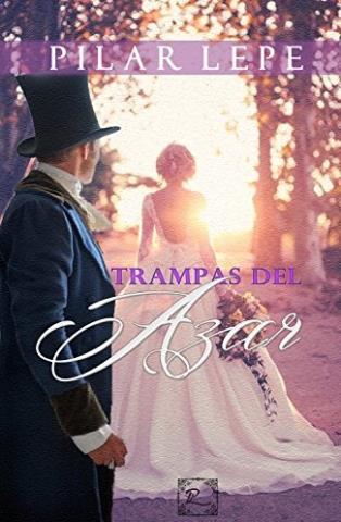 Trampas del azar - Pilar Lepe