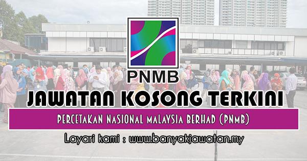 Jawatan Kosong 2019 di Percetakan Nasional Malaysia Berhad (PNMB