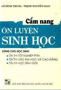 Cẩm Nang Ôn Luyện Sinh Học - Lê Đình Trung