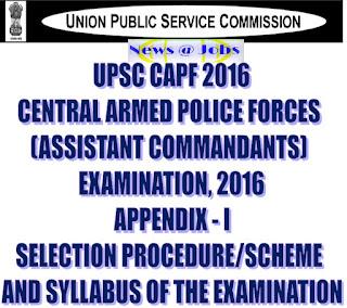 upsc+capf+selection+procodure+scheme+and+syllabus+of+the+exam