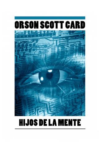Hijos de la mente – Orson Scott Card
