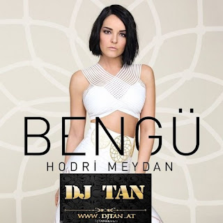 Bengü - Hodri Meydan DJ TAN REMIX