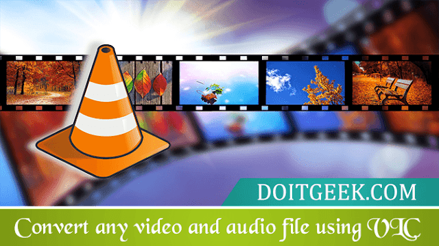 convert any video and audio file for free using vlc