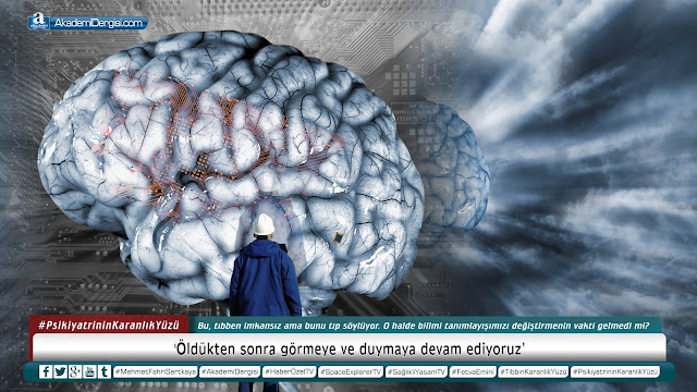 akademi dergisi, psikiyatrinin karanlık yüzü, beyin ölümü, ölüm, tıbbın karanlık yüzü, kalp krizi, Tıp, beyin ölümü