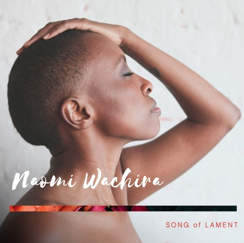 "Listen to Naomi Wachira's 'Beautifully Human' + ""Song of Lament"" to be Released on June 2nd"
