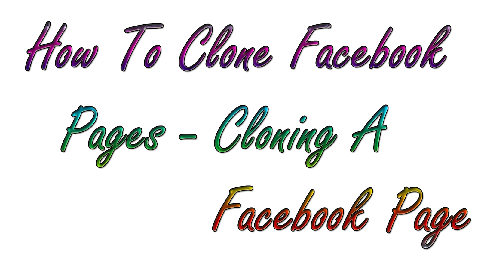 How To Clone Facebook Pages - Cloning A Facebook Page