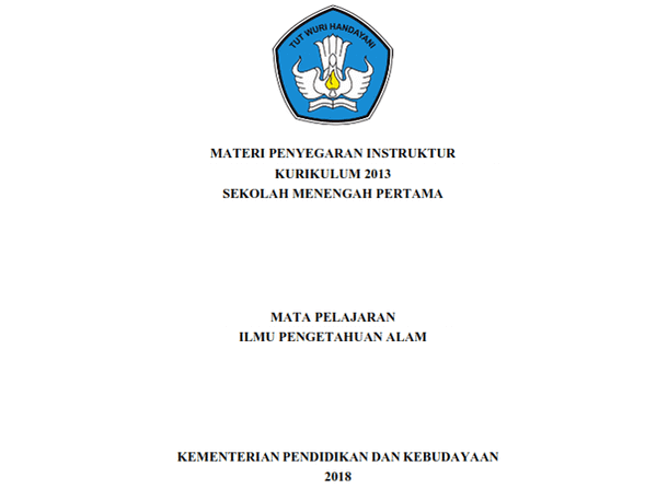 Modul IPA (Materi Bimbingan Teknis Penyegaran Instruktur Kurikulum 2013 SMP Tahun 2018)