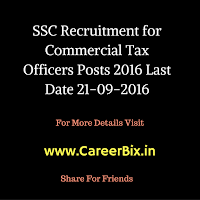 SSC Recruitment for Commercial Tax Officers Posts 2016 Last Date 21-09-2016