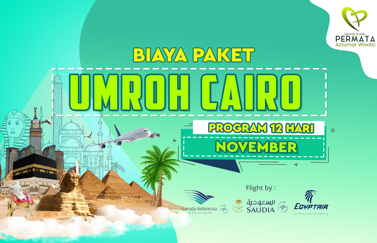 Promo Paket Umroh plus cairo Biaya Murah Jadwal Bulan November 2021