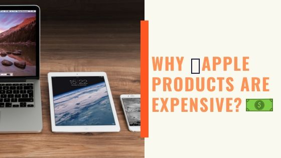 Apple Products Are Expensive