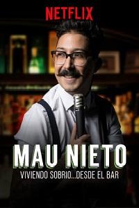 Watch Mau Nieto: Viviendo sobrio desde el bar Online Free in HD