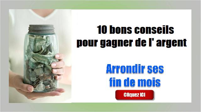 Les 10 bons conseils pour gagner de l' argent