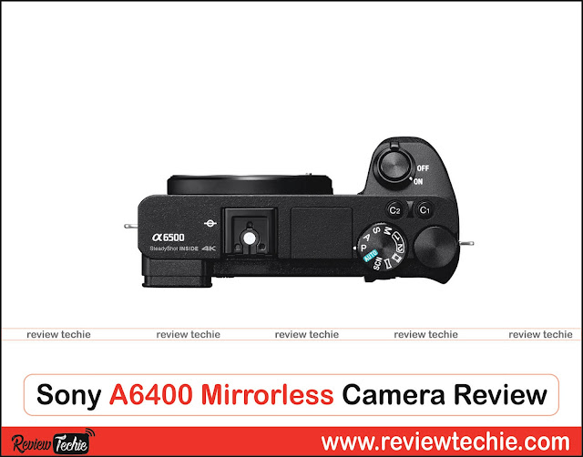 Sony A6400 Mirrorless Camera Review