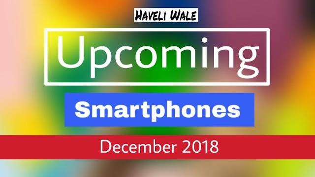 Top 10 Upcoming Mobile Phones in India December 2018