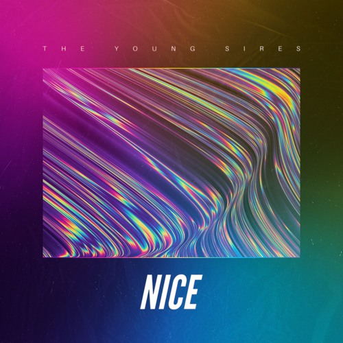 The Young Sires Unveil New Single 'So Nice'
