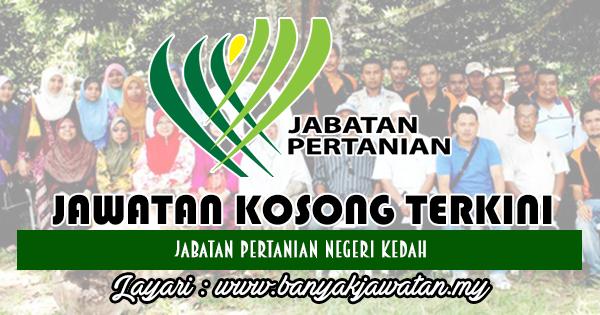Jawatan Kosong Terkini 2018 di Jabatan Pertanian Negeri Kedah