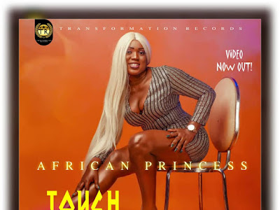 VIDEO: African Princess - Touch My Body (Dir. Paul Gambit)