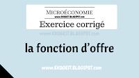 Exercice corrigé sur la fonction d'offre | Exercice corrigé en Microéconomie