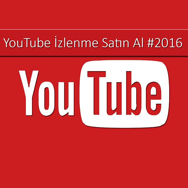 youtube izlenme satın al 2016