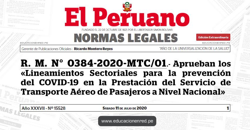 R. M. N° 0384-2020-MTC/01.- Aprueban los «Lineamientos Sectoriales para la prevención del COVID-19 en la Prestación del Servicio de Transporte Aéreo de Pasajeros a Nivel Nacional»