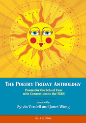 The Poetry Friday Anthology (K-5) with TEKS Connections for Texas