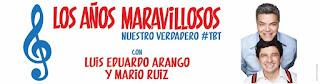 Los Años Maravillosos por Luis Eduardo Arango y Mario Ruiz