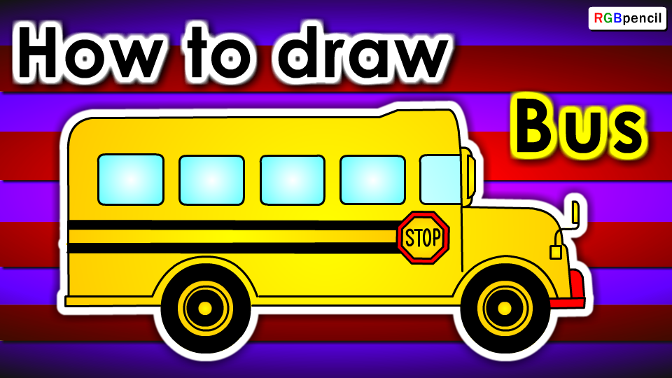 How To Draw Bus For Kids Draw Bus Step By Step Bus Easy Drawing