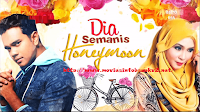 Dia Semanis Honeymoon Episod 1