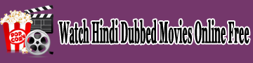 Watch Hindi Dubbed Movies Online Free