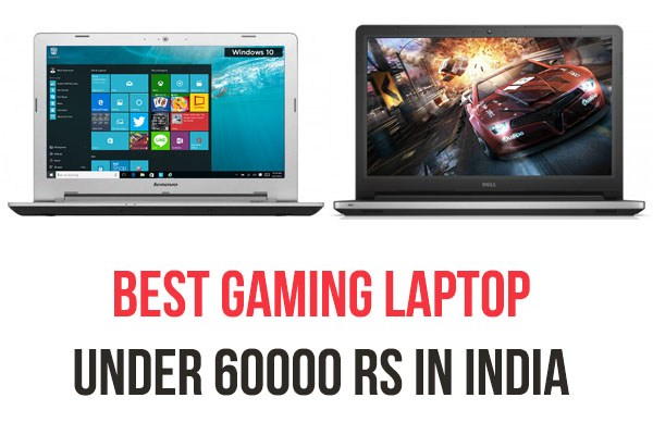 Best Gaming Laptops under 60000 in India 2016
