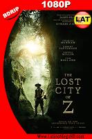 La Ciudad Perdida de Z (2016) Latino HD BDRIP 1080P - 2017