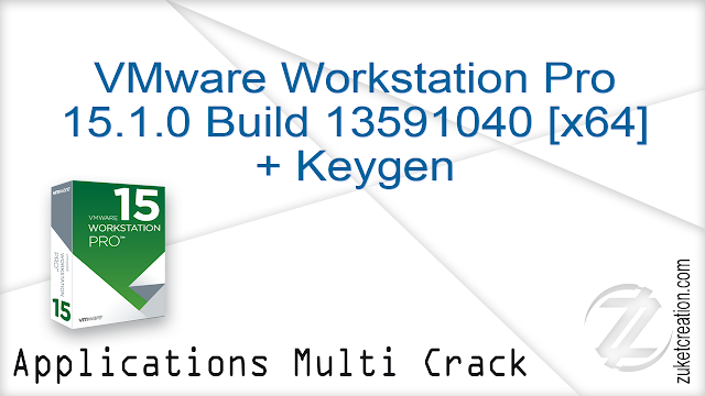 VMware Workstation Pro 15.1.0 Build 13591040 [x64] + Keygen   |  463 MB