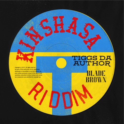 "Tiggs Da Author Drops New Single ""KINSHASA RIDDIM"" ft. Blade Brown"