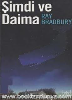 Ray Bradbury - Şimdi ve Daima