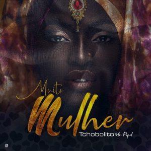 Download Mp3 : Tchobolito Mrpapel - Muito Mulher ● mp3,2018,kizomba