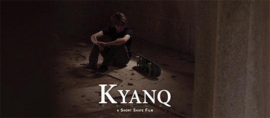 <center>Kyanq: A Short Skate Film</center>