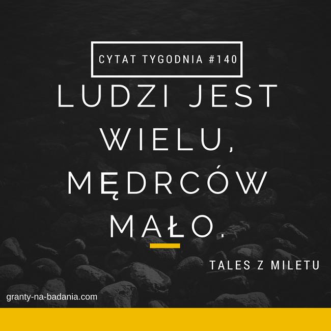 Ludzi jest wielu, mędrców mało - Tales z Miletu