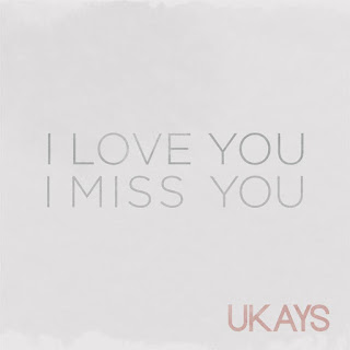 Ukays - I Love You I Miss You MP3