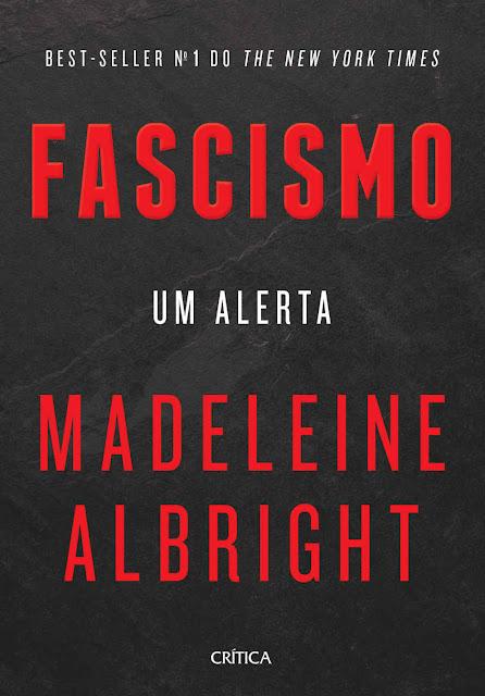Fascismo Um alerta - Madeleine Albright