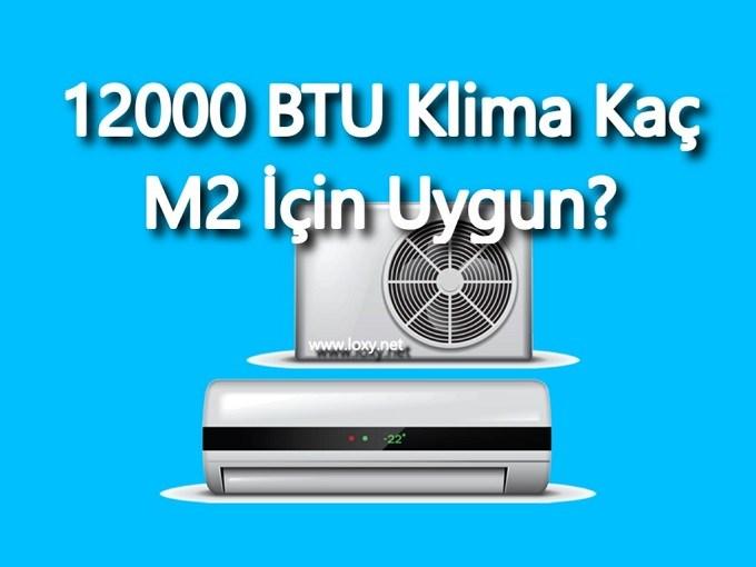 12000 btu klima kaç m2 kullanılır