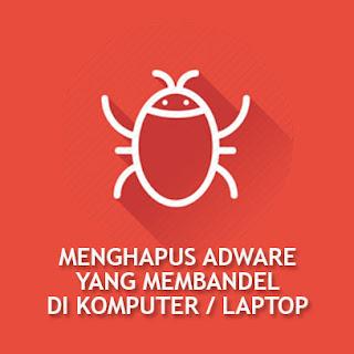 Cara menghapus adware yang membandel di komputer | laptop