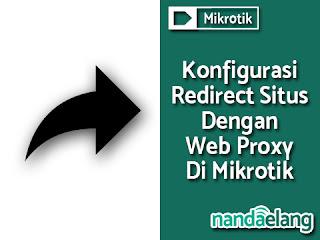 Konfigurasi Redirect Situs Dengan Web Proxy di Mikrotik