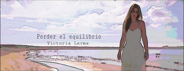 ´Perder el equilibrio´,el nuevo videoclip de Victoria LERMA.