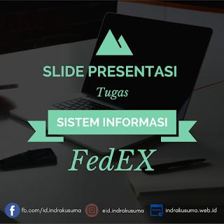 Slide Presentasi FedEx Untuk Mata Kuliah Sistem Informasi