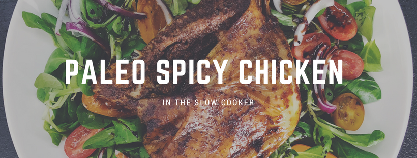 Paleo Spicy Chicken in the Slow Cooker
